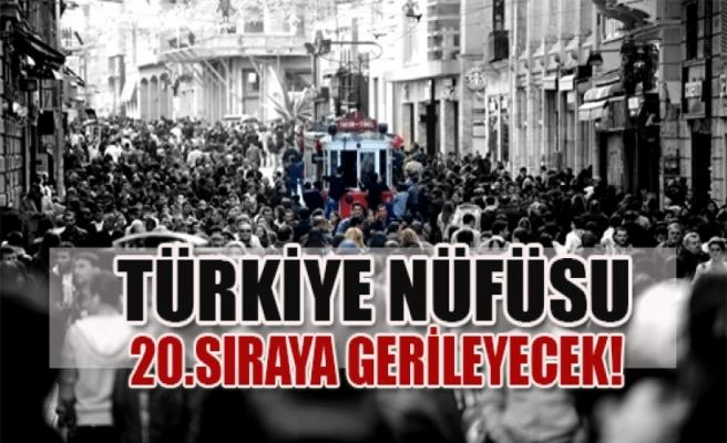 Türkiye nüfusu 20. sıraya gerileyecek