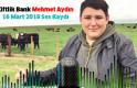 Çiftlik Bank Mehmet Aydın - 16 Mart 2018 Ses Kaydı