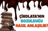 Çikolatanın bozulduğu nasıl anlaşılır?