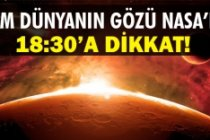 NASA bugün saat 18:30'da...