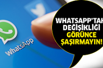 Whatsapp'ta sevindiren büyük değişiklik