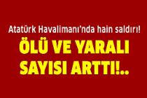Atatürk Havalimanı'nda büyük patlama