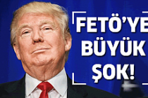 Trump'tan FETÖ'ye Büyük Şok!