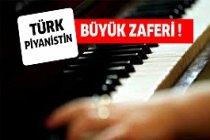 Türk Piyanistin Büyük Zaferi !