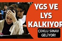 YGS ve LYS kalkıyor!