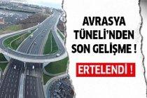 Avrasya Tüneli'nden Gelişme:Ertelendi