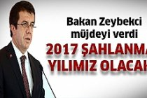 Bakan Zeybekci müjdeyi verdi 2017...