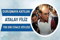 Duruşmaya katılan Atalay Filiz tek bir cümle söyledi