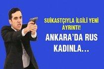 Suikastçı Rus kadınla Ankara'da...
