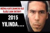 Reina katliamcısı 2015 yılında...