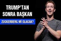 Trump'tan Sonra Yeni Başkan 'Zuckerberg' Mi ?