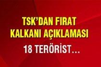 TSK'dan Fırat Kalkanı açıklaması! 18 terörist...