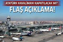 Atatürk Havalimanı kapanıyor mu?