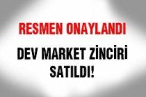 Dev Market Zincirinin Satışı Resmen Onaylandı!
