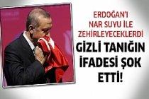 Erdoğan'ı Zehirleyecekti! İfadesi Şok Etti