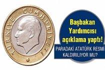 Paralardan Atatürk Resmi Kaldırılıyor Mu? Açıklama Geldi!