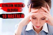 Stresin Sebep Olduğu Hastalıklar!