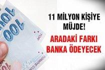 11 Milyon Kişiye Müjde!