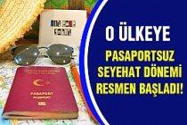 Oraya pasaportsuz seyahat dönemi başlıyor