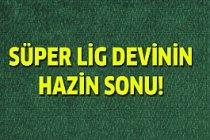 Süper Lig Devi'ne Hazin Son!