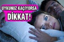 Uykunuz kaçıyor ise dikkat!
