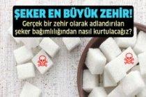 Şeker en büyük zehir!