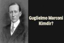 Guglielmo Marconi Kimdir?