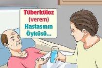 Tüberküloz - Verem Hastasının Öyküsü…