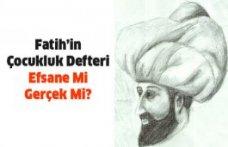Fatih'in Çocukluk Defteri Efsane Mi Gerçek Mi?
