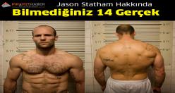 Jason Statham Hakkında Bilmediğiniz Gerçekler