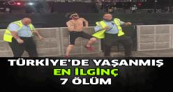 Türkiye'de Yaşanmış En İlginç 7 Ölüm