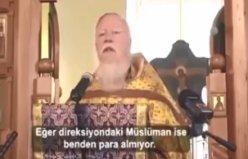 Rus Başrahibin müslümanlar hakkındaki görüşleri