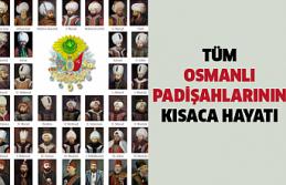 Osmanlı Padişahlarının Sırasıyla Kısaca Hayatı