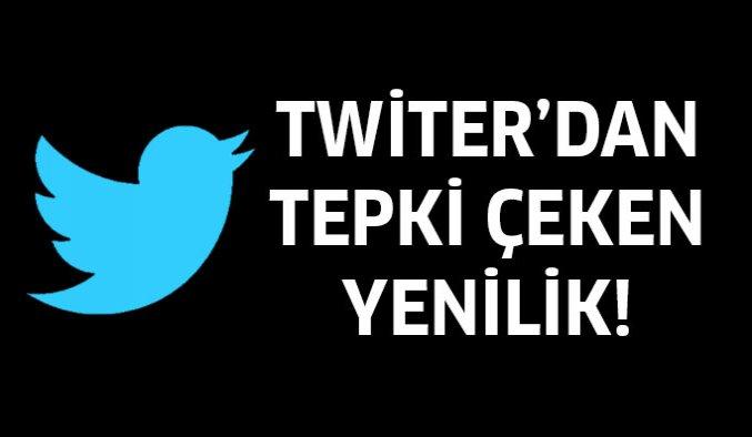 Twitter'dan tepki alan yeni özellik!