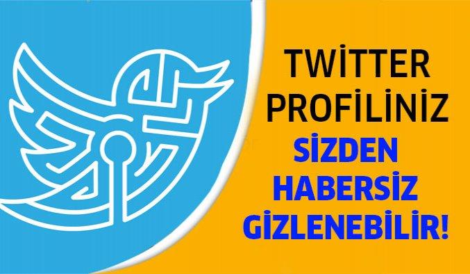Twitter Profiliniz Başkaları Tarafından Gizlenebilir!