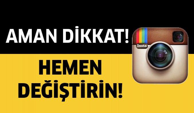 Instagram'da bu ayarları hemen değiştirin