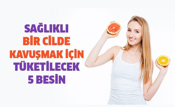 Sağlıklı bir cilde kavuşmak için tüketilecek 5 besin