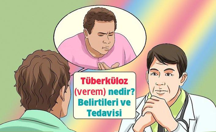 Tüberküloz - Verem Hastalığı Nedir? Belirtileri ve Tedavisi